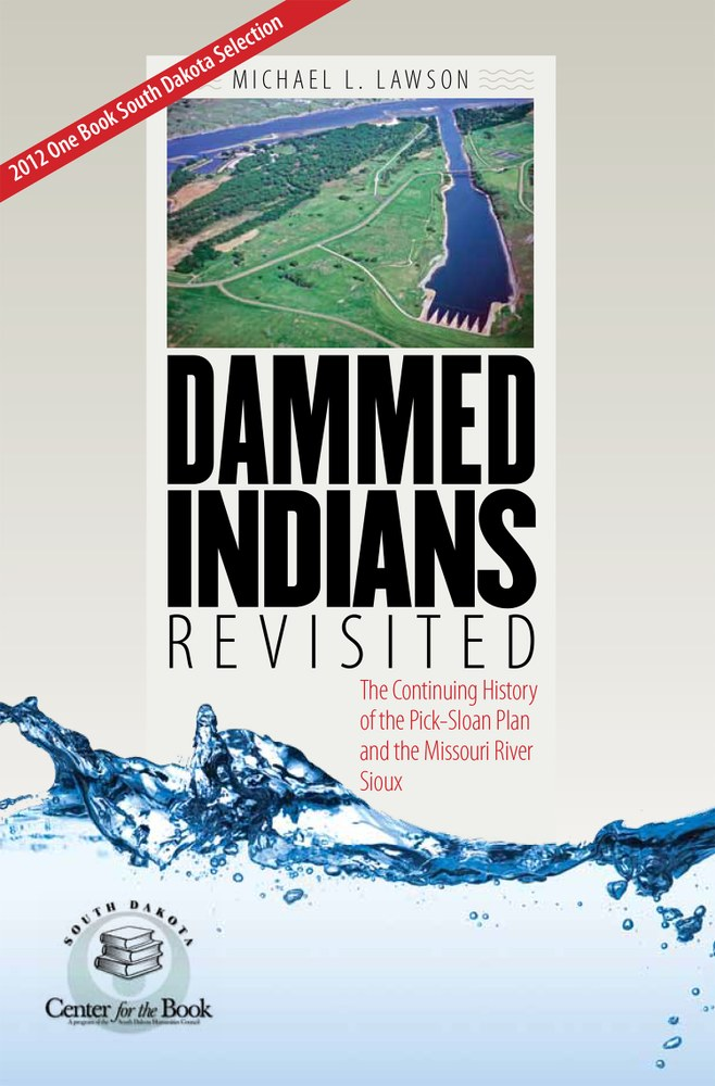 Dammed Indians Revisited
