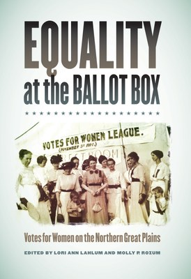 Equality at the Ballot Box: Votes for Women on the Northern Great Plains