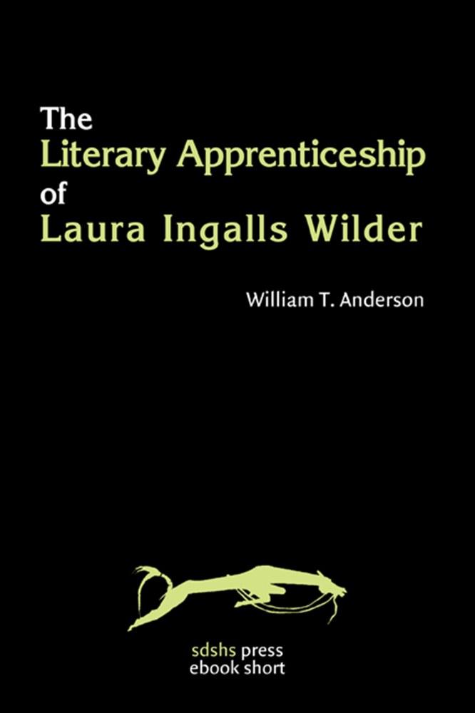 Literary Apprenticeship of Laura Ingalls Wilder