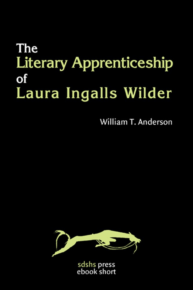 Literary Apprenticeship of Laura Ingalls Wilder