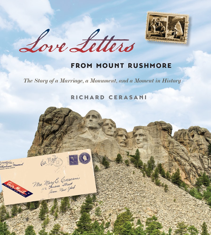 Love Letters from Mount Rushmore: The Story of a Marriage, a Monument, and a Moment in History