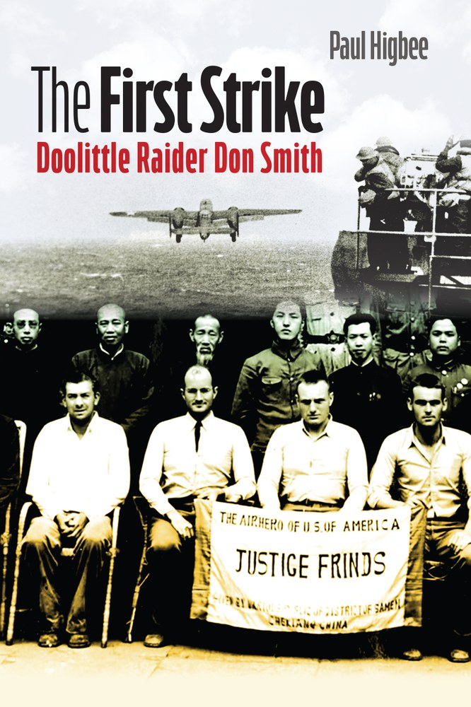 The First Strike: Doolittle Raider Don Smith