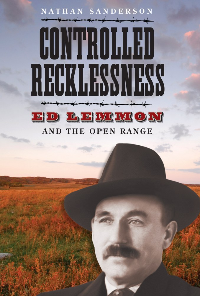 """BOOK EXCERPT: """"Controlled Recklessness: Ed Lemmon and the Open Range"""""""