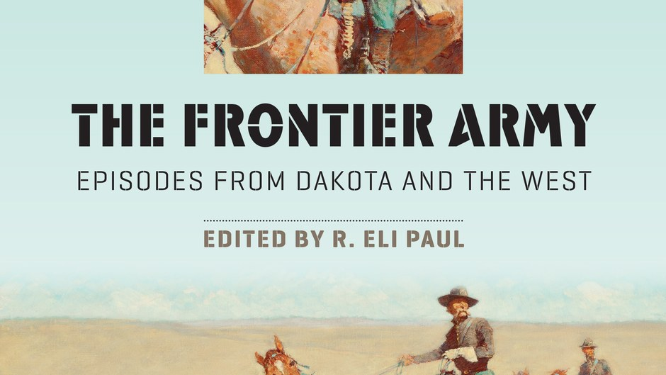 New Book on the Frontier Army Released by State Historical Society